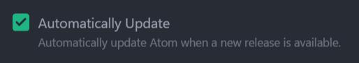設定の自動アップデートにチェックを入れておくと常に最新バージョンのAtomが使用できる